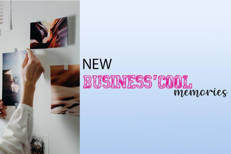 Read more about the article Business'cool Memories, notre nouveau concept pour vous partager nos souvenirs